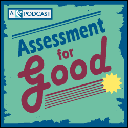 Assessment for Good Podcast Album Art